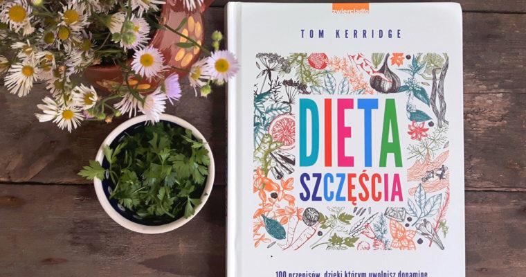 """""""Dieta szczęścia"""" – recenzja książki Toma Kerridge'a"""