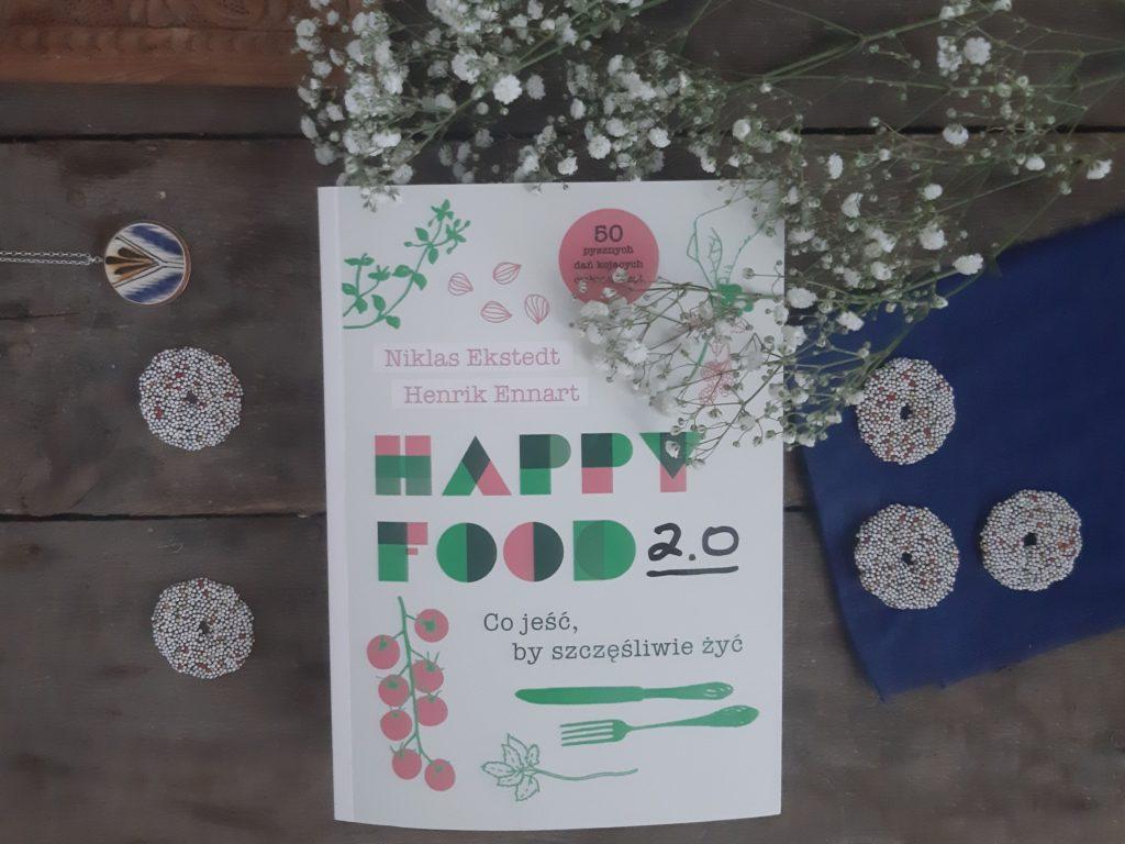 Happy Food 2.0. Co jeść, by szczęśliwie żyć Niklas Ekstedt i Henrik Ennart