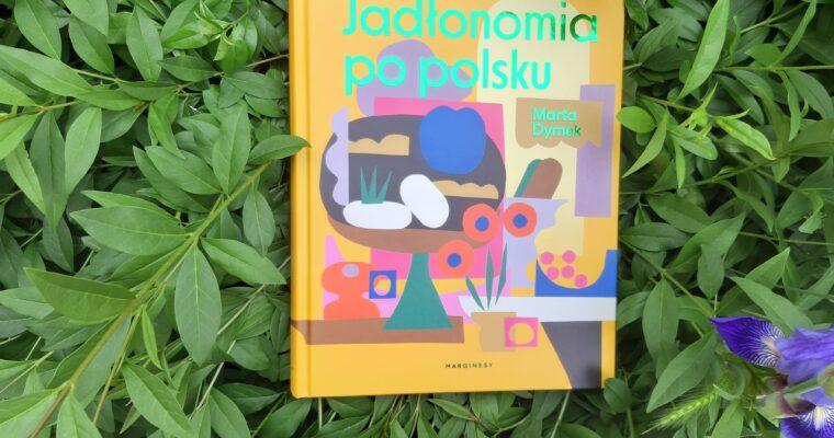 Jadłonomia popolsku – recenzja książki Marty Dymek