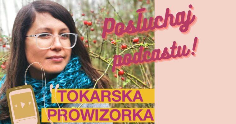 Posłuchaj nowego odcinka podcastu Tokarska Prowizorka